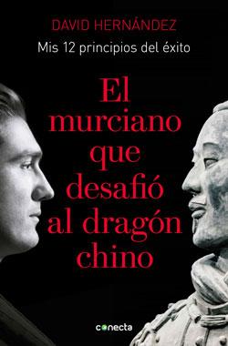 emprendimiento, portada de el murciano que desafió al dragón chino